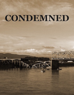 The cover of Condemned - a collapsed bridge over a river.